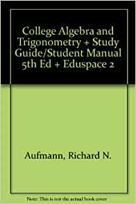 student study guide and solutions manual college trigonometry